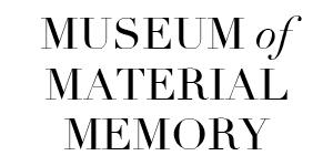 Museum of Material Memory